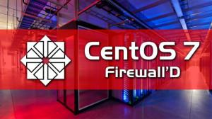 CentOS 7 FirewallD